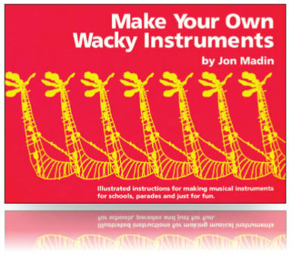 Jon Madin's Make Your Own Wacky Instruments