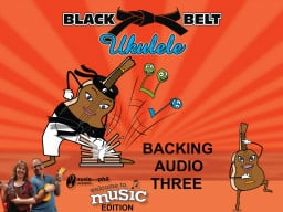Black Belt Ukulele Worksheet Copy Book and Backing Audio Three